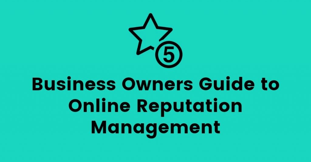 Business Owners Guide to Online Reputation Management