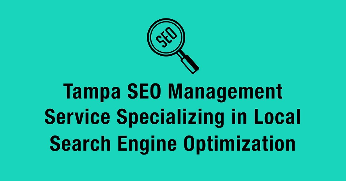 Tampa SEO Management Service Specializing in Local Search Engine Optimization
