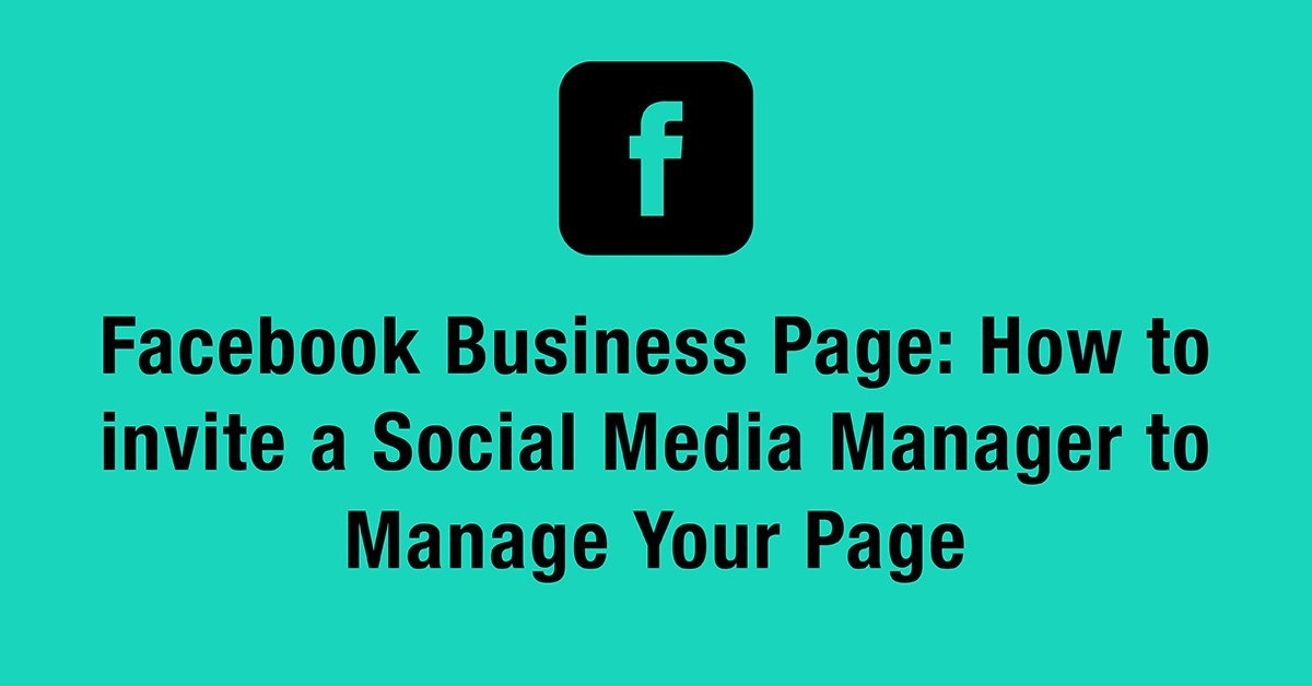 Facebook Business Page: How to invite a Social Media Manager to Manage Your Page