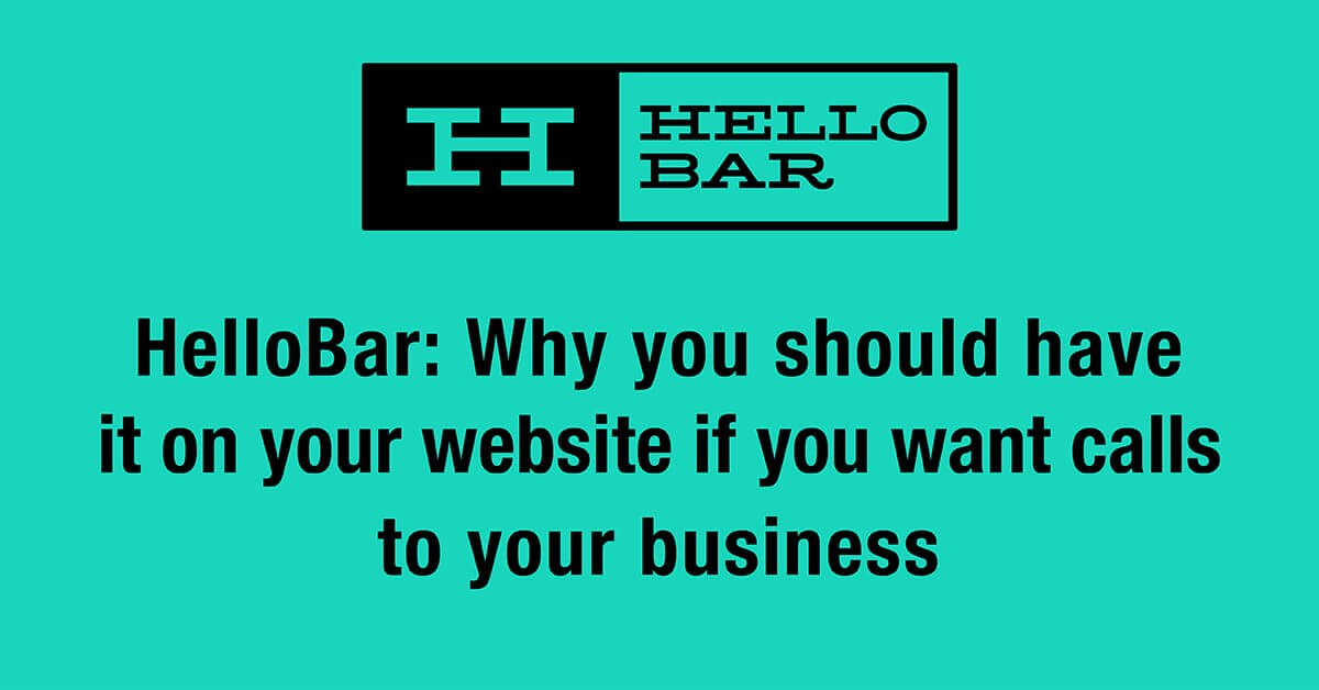 HelloBar: Why you should have it on your website if you want calls to your business